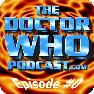 The Doctor Who Podcast Episode #0: An introduction