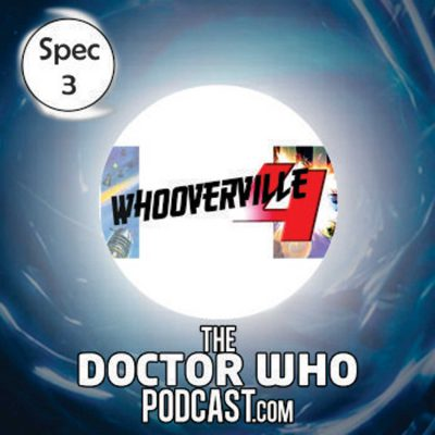 The Doctor Who Podcast: Special 3 – Whooverville 4 announcement