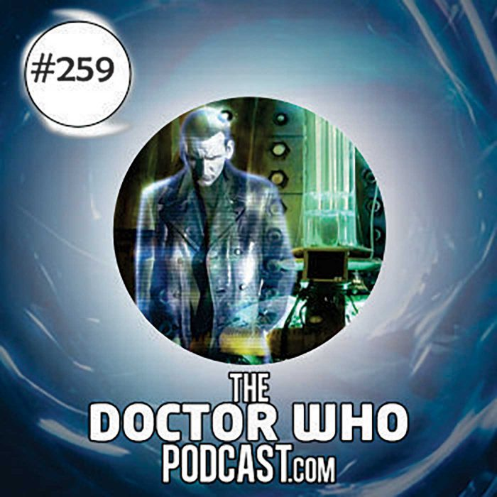 The Doctor Who Podcast Episode #259: Regenerations 5: Bad Wolf and Parting of the Ways