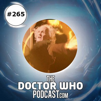 The Doctor Who Podcast Episode #265: Regenerations 10: The Time of The Doctor