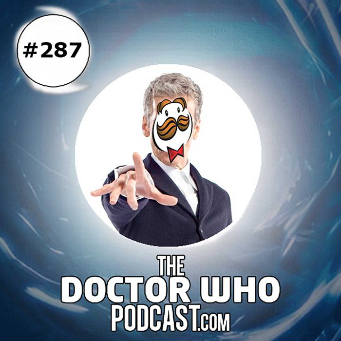 The Doctor Who Podcast Episode #287: Geek Out (and maybe some Big Finish), (and perhaps some talk of Pringles)