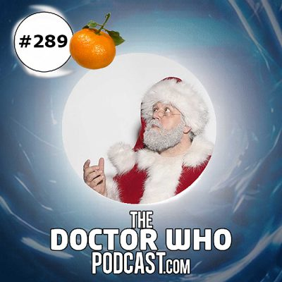 The Doctor Who Podcast Episode #289: Review of Last Christmas