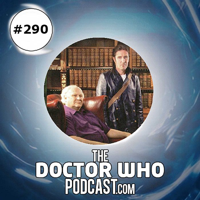 The Doctor Who Podcast Episode #290: Big Finish: Reviews of Antidote to Oblivion, The Brood of Eyrs and Scavenger