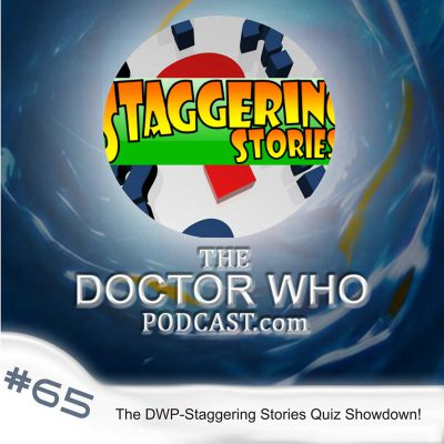The Doctor Who Podcast Episode #65: The DWP-Staggering Stories Quiz Showdown