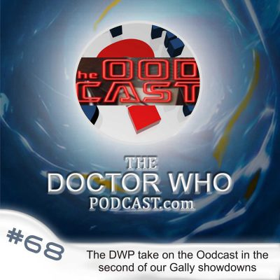 The Doctor Who Podcast Episode #68: The DWP/Oodcast Gally 22 Quiz Showdown!