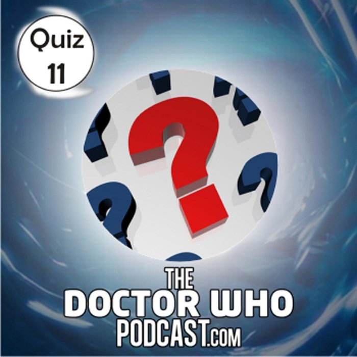 The Doctor Who Podcast: Quiz 11