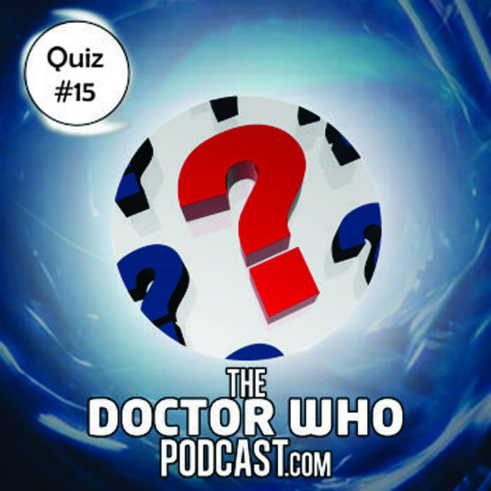 The Doctor Who Podcast: Quiz 15 – Gallifrey 2013 convention special 2