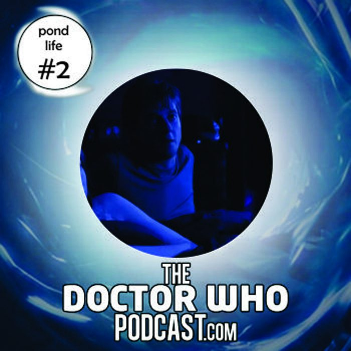 The Doctor Who Podcast: Pond Life Episode 2