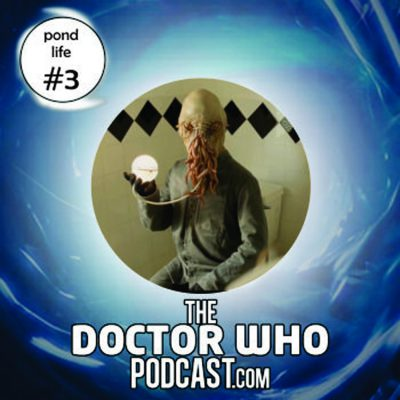 The Doctor Who Podcast: Pond Life Episode 3