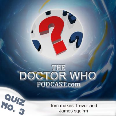 The Doctor Who Podcast: Quiz 3