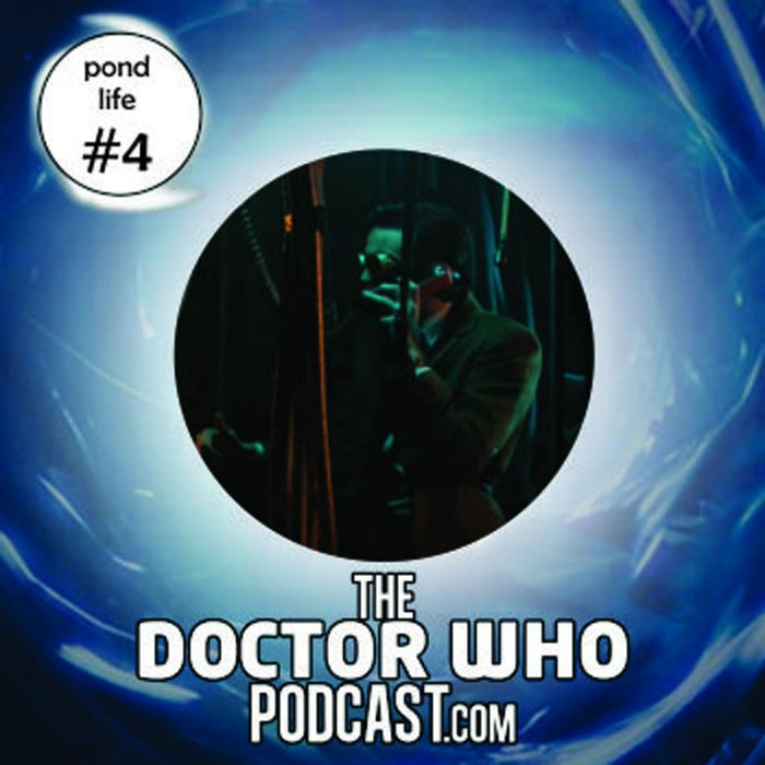 The Doctor Who Podcast: Pond Life Episode 4