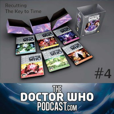 The Doctor Who Podcast: Re-Cutting The Key to Time 4 – Extra Time!