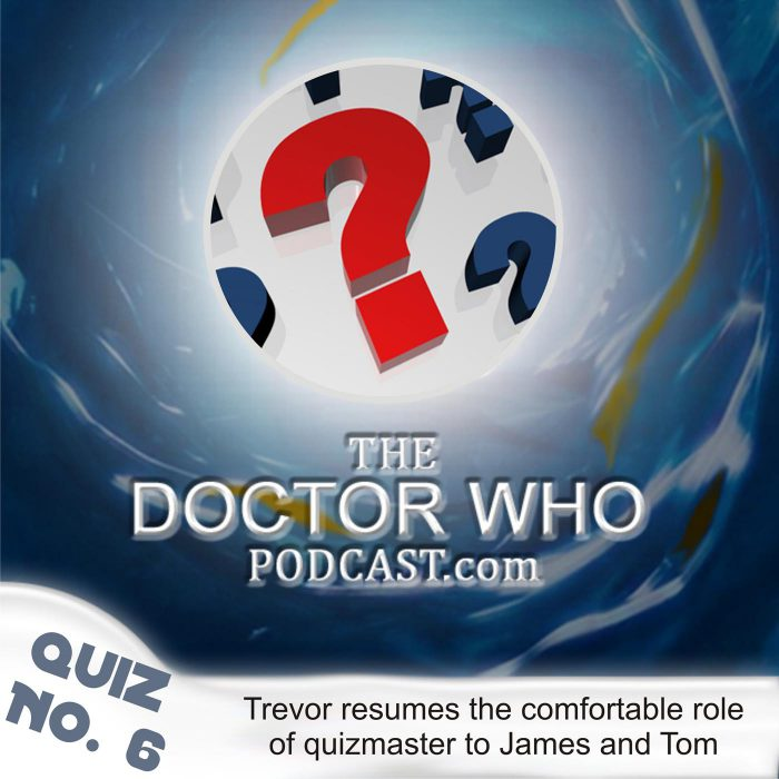 The Doctor Who Podcast: Quiz 6