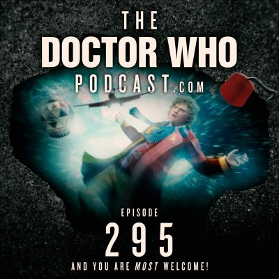 The Doctor Who Podcast Episode #295 – The Pilot, The Juggernauts and cosplay
