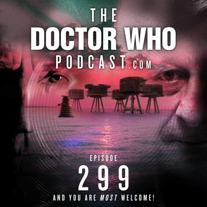 The Doctor Who Podcast Episode #299 – Series 12 trailer, Fury from the Deep, Sympathy for the Devil, Nine Lives Part 4 and Bat Wolf Bay!
