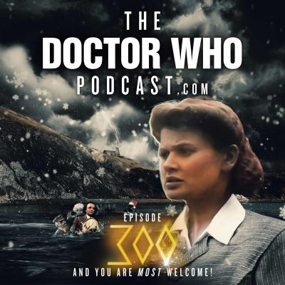 The Doctor Who Podcast Episode #300 – It's Christmas!  So here's a review of The Curse of Fenric.