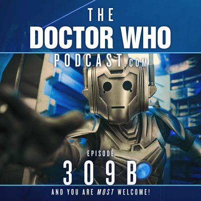 The Doctor Who Podcast Episode #309B – More of the Cybermen!