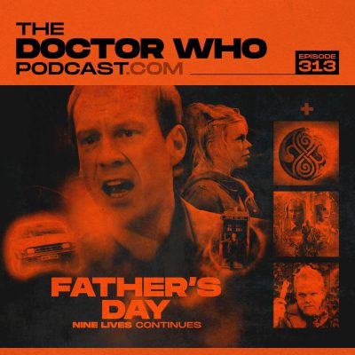 The Doctor Who Podcast Episode #313 – Nine Lives returns, The War Doctor Begins and Extraneous Bits!