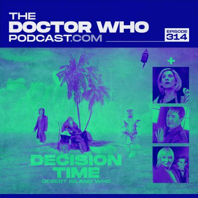 The Doctor Who Podcast Episode #314 – Jack is Back! Series 13 and Big Finish News, The Infinite Today and Doctors Who Want Their Sausages!