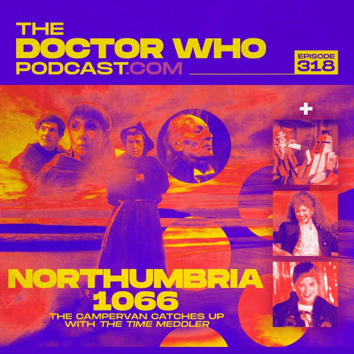 The Doctor Who Podcast Episode #318 – Doctor Who and the Release of Series 24 on Blu-ray. And Northumbria in 1066!