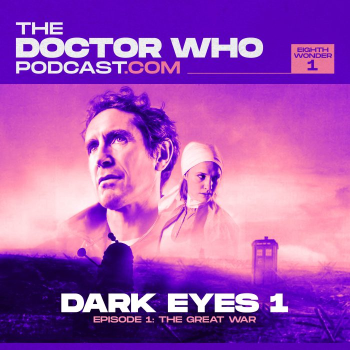 The Doctor Who Podcast Eighth Wonder 1 – The Great War