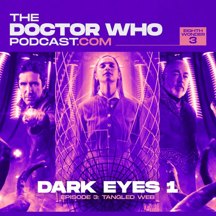 The Doctor Who Podcast Eighth Wonder 3 – Tangled Web