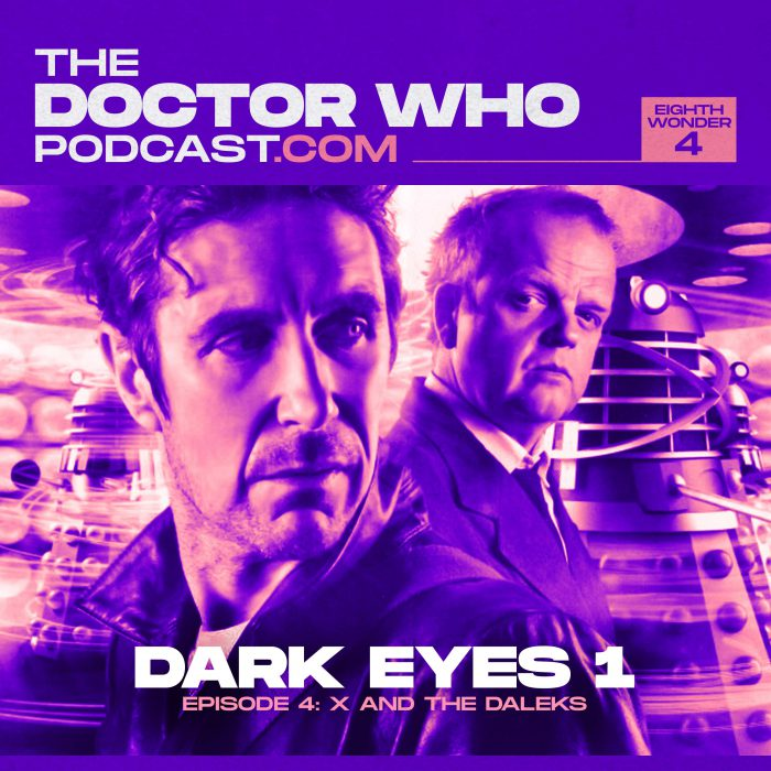 The Doctor Who Podcast Eighth Wonder 4 – X and the Daleks