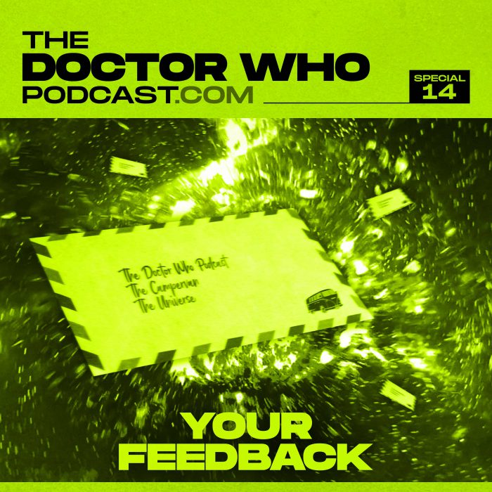 The Doctor Who Podcast Special #14 – Your Feedback