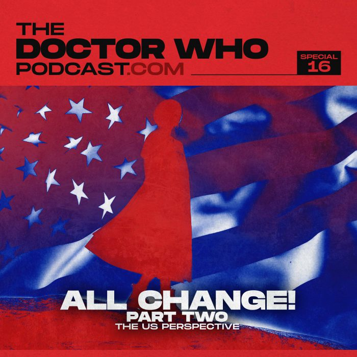 The Doctor Who Podcast Special #16 – All Change Part 2!