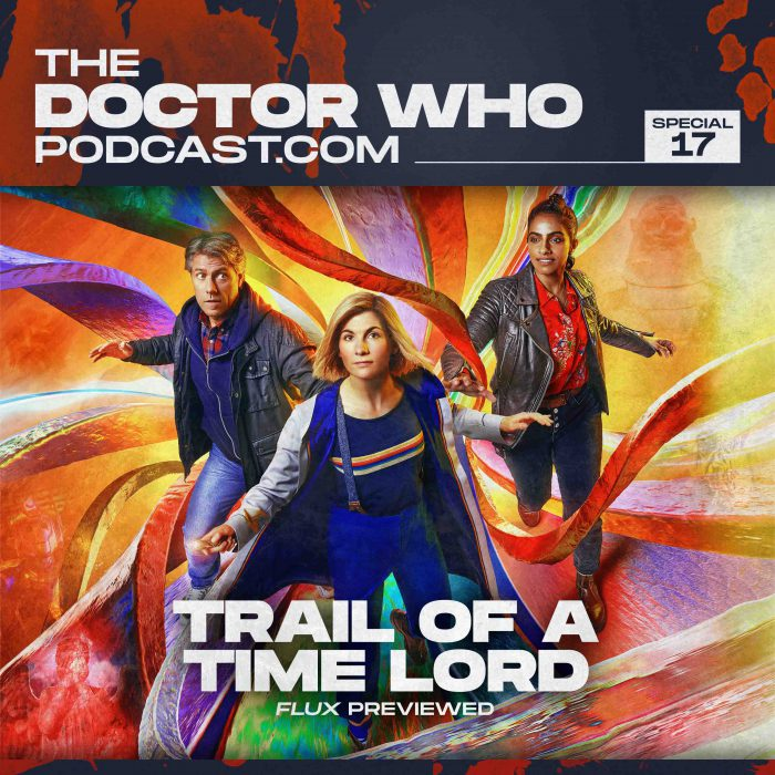 The Doctor Who Podcast Special #17 – Flux Preview